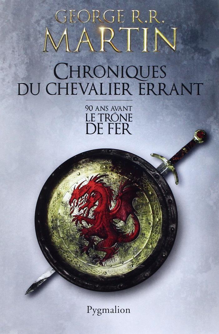 Revue Littéraire : Chronique du Chevalier Errant de George R.R.Martin