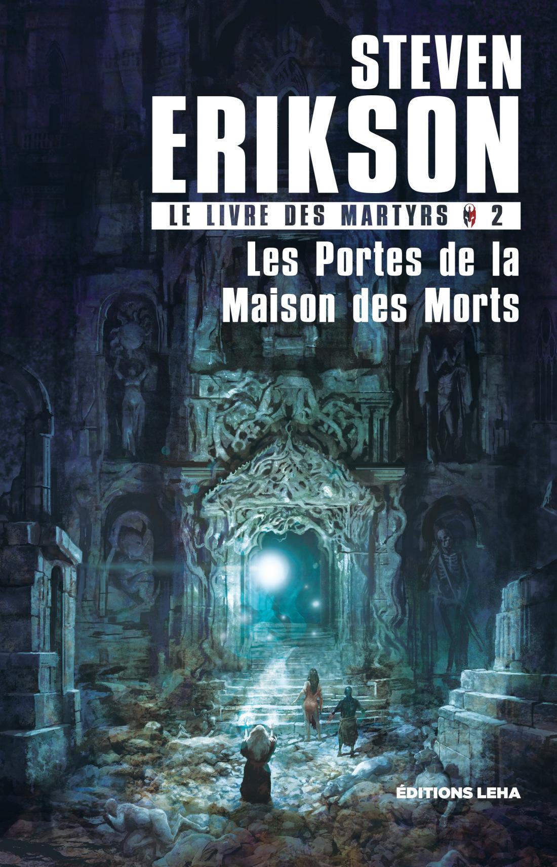 Revue Littéraire : Les Portes de la Maison des Morts de StevenErikson