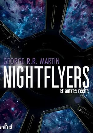 Revue Littéraire : Nightflyers et autres récits de GRRMartin