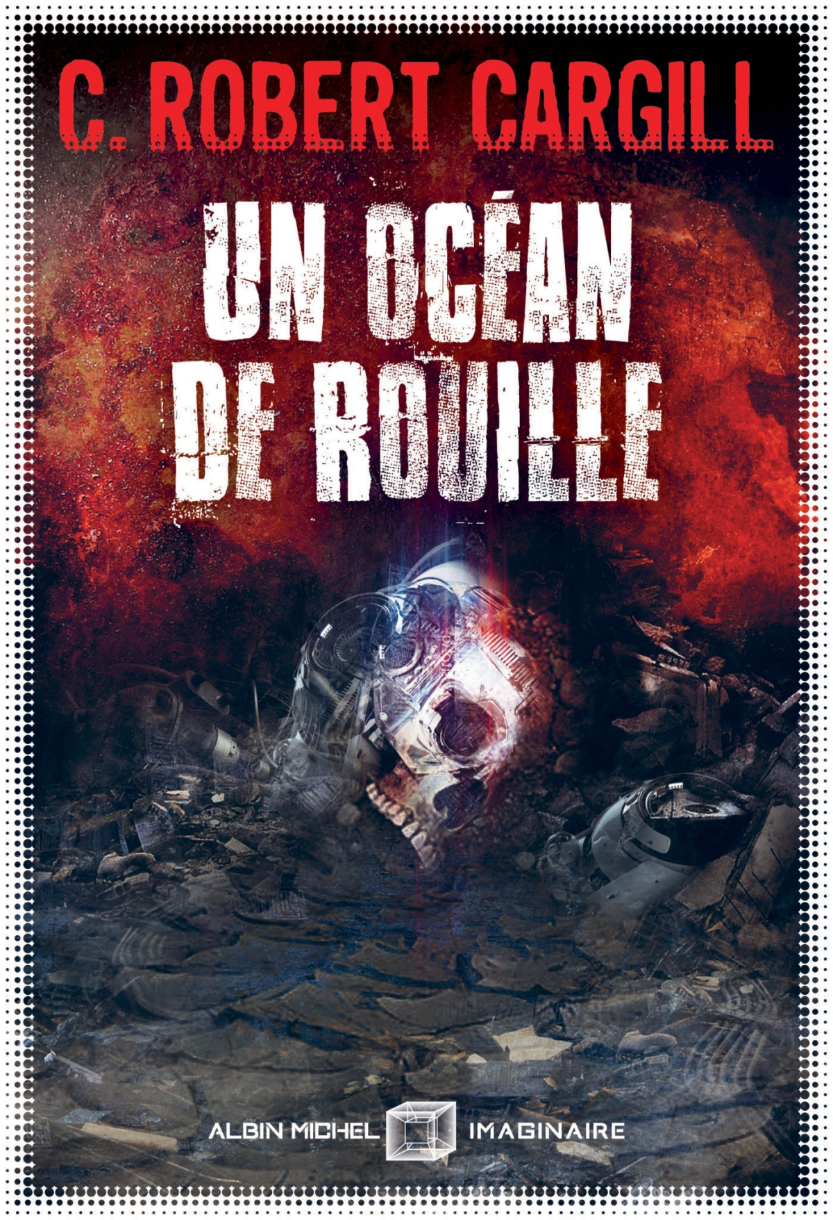 Revue Littéraire : Océan de Rouille de Robert C.Cargill