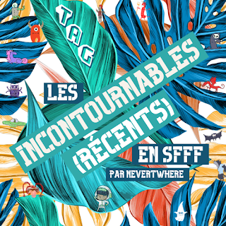 [TAG] Les incontournables (récents) enSFFF